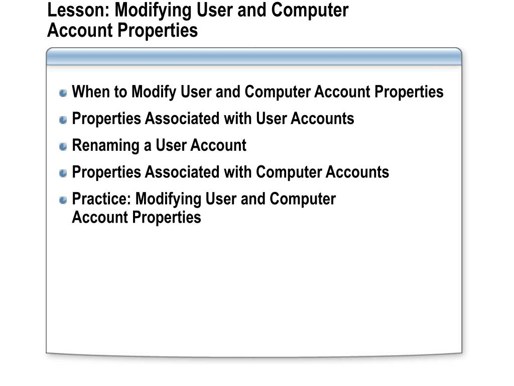 Lesson: Modifying User and Computer Account Properties
