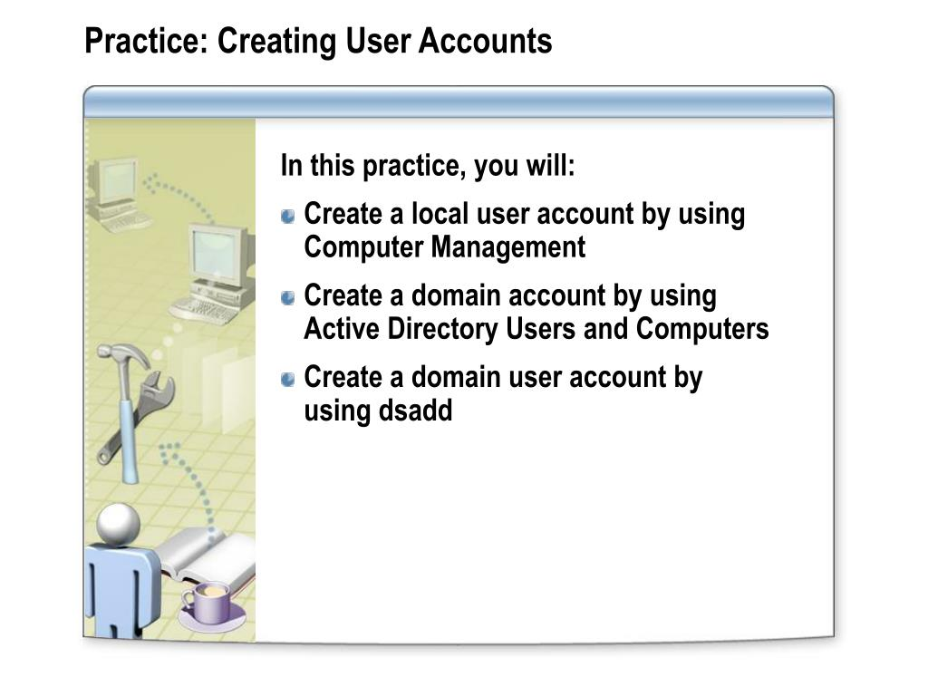 Practice: Creating User Accounts