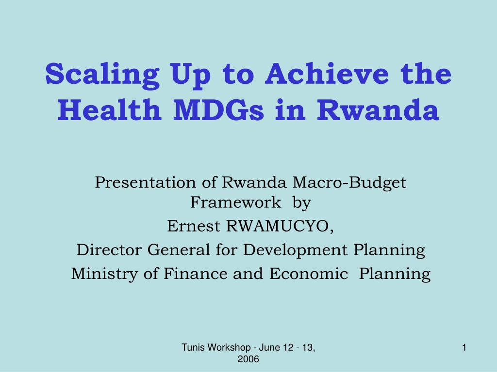 scaling up to achieve the health mdgs in rwanda l.