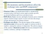 do monetary and fiscal policies affect the exchange rates and bop components