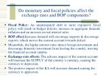 do monetary and fiscal policies affect the exchange rates and bop components19