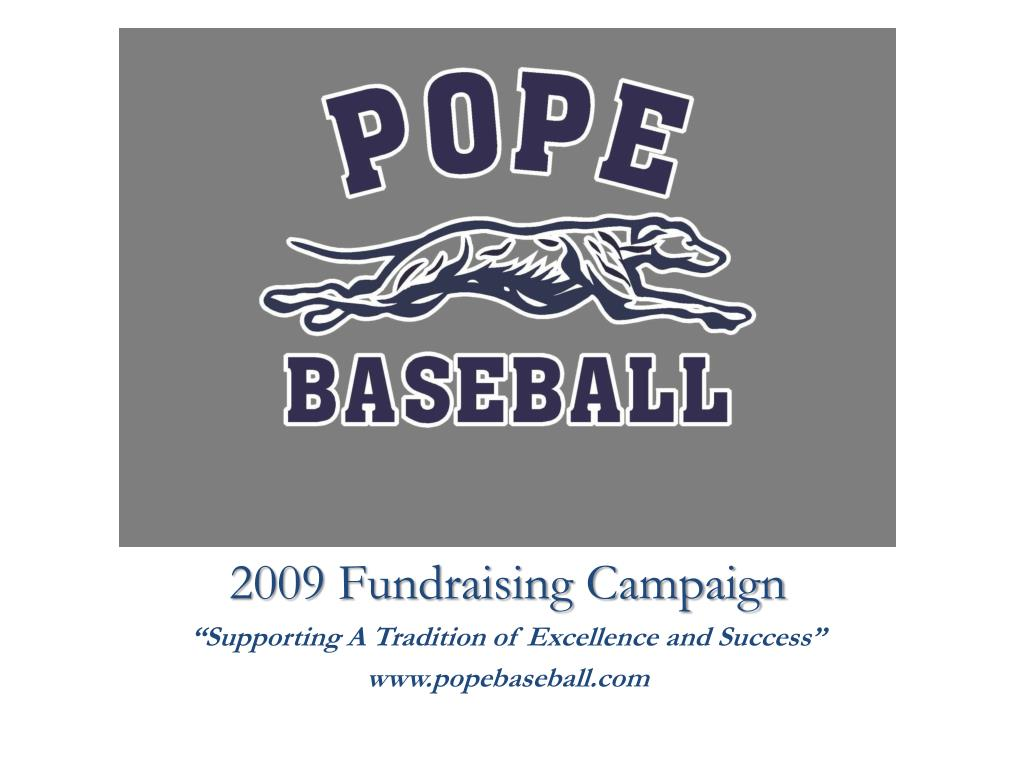 2009 fundraising campaign supporting a tradition of excellence and success www popebaseball com l.