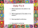 daily fix it