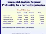 incremental analysis segment profitability for a service organization