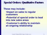 special orders qualitative factors