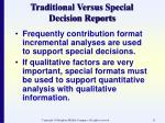 traditional versus special decision reports