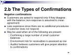2 b the types of confirmations