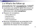 2 d what s the follow up procedures for exceptions noted
