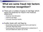 what are some fraud risk factors for revenue recognition