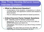 step three develop behavior based interview questions