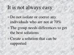 it is not always easy