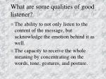 what are some qualities of good listener