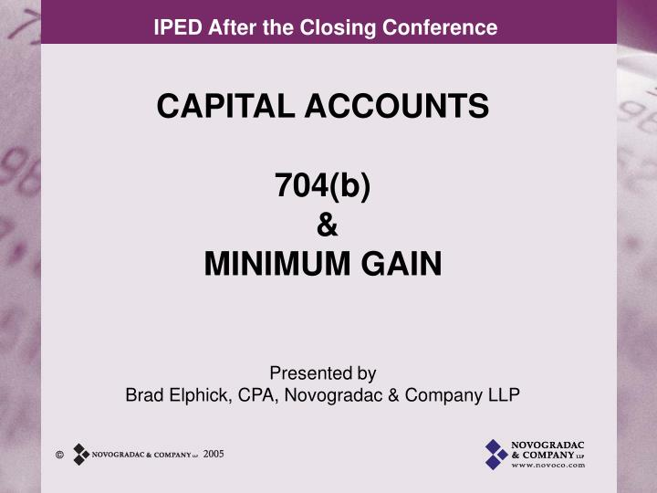 capital accounts 704 b minimum gain presented by brad elphick cpa novogradac company llp n.