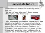 immediate future