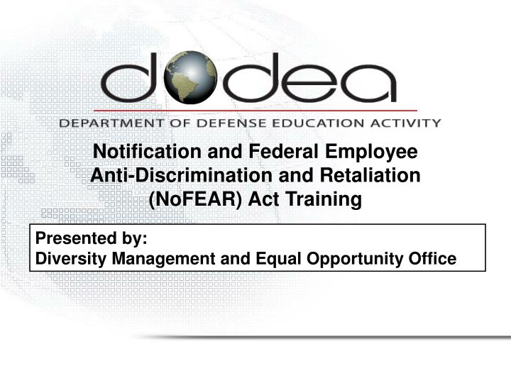 notification and federal employee anti discrimination and retaliation nofear act training n.