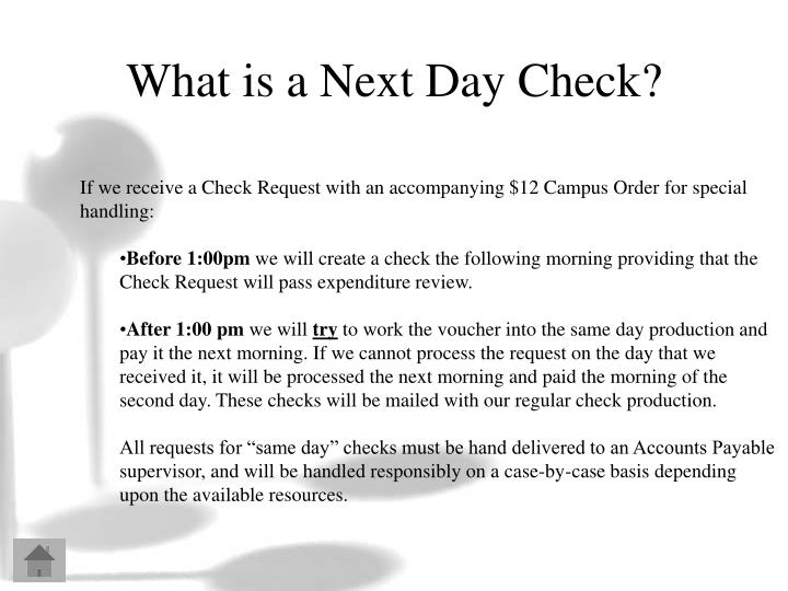 What is a Next Day Check?