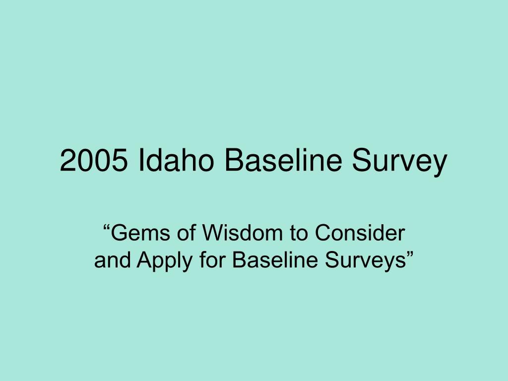 2005 idaho baseline survey l.