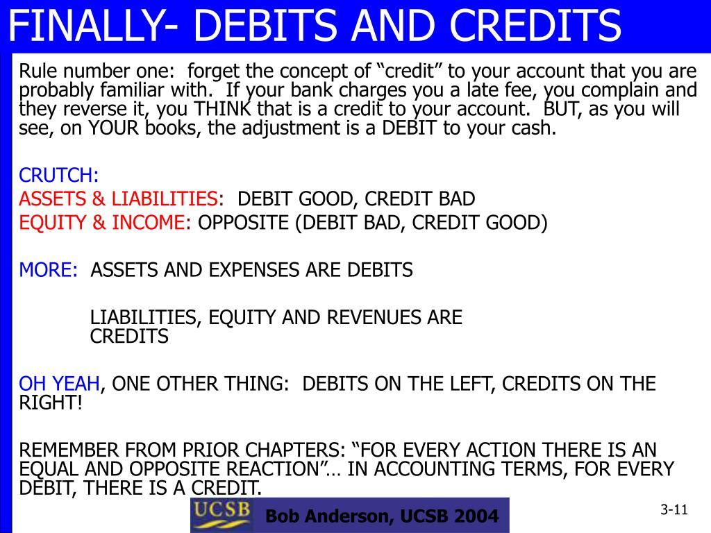 FINALLY- DEBITS AND CREDITS