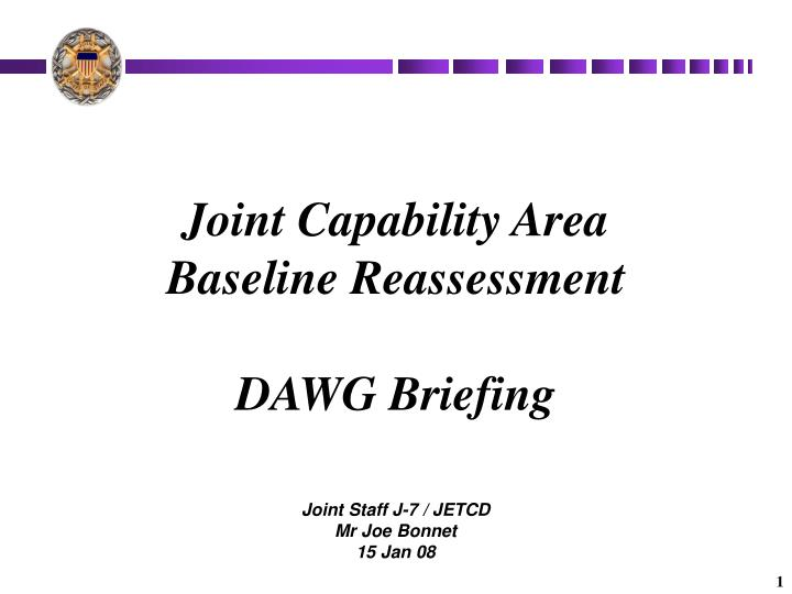 joint capability area baseline reassessment dawg briefing n.