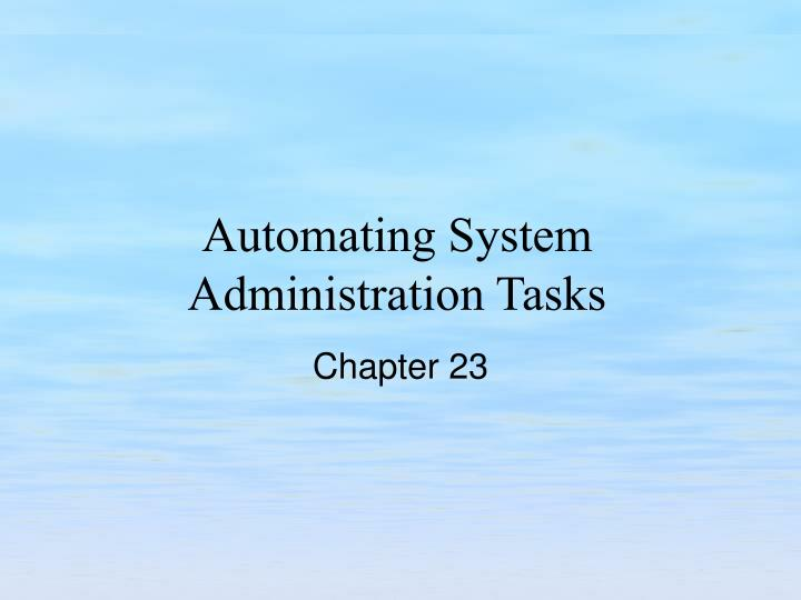automating system administration tasks n.