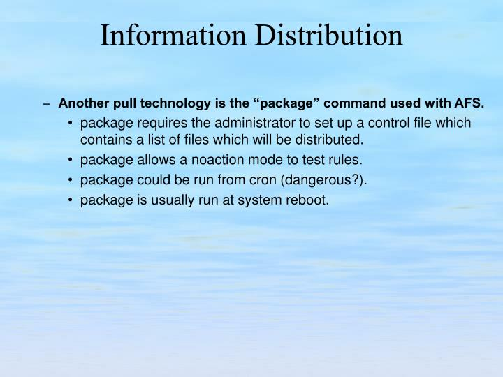 """Another pull technology is the """"package"""" command used with AFS."""