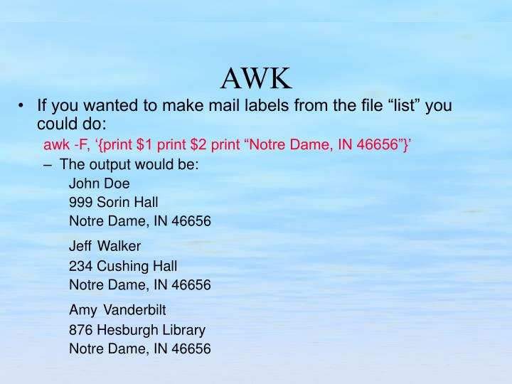 """If you wanted to make mail labels from the file """"list"""" you could do:"""