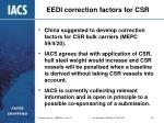 eedi correction factors for csr