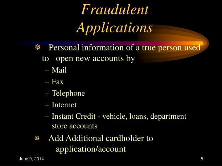 Fraudulent Applications