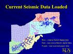 current seismic data loaded