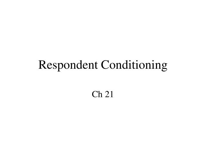 respondent conditioning n.