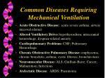 common diseases requiring mechanical ventilation