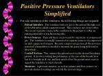 positive pressure ventilators simplified