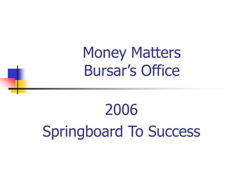 money matters bursar s office l.