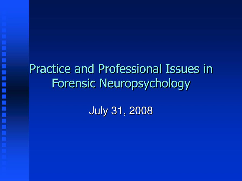 Ppt Practice And Professional Issues In Forensic Neuropsychology Powerpoint Presentation Id 207110