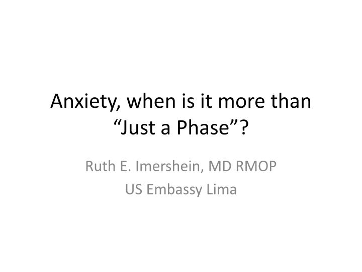 anxiety when is it more than just a phase n.