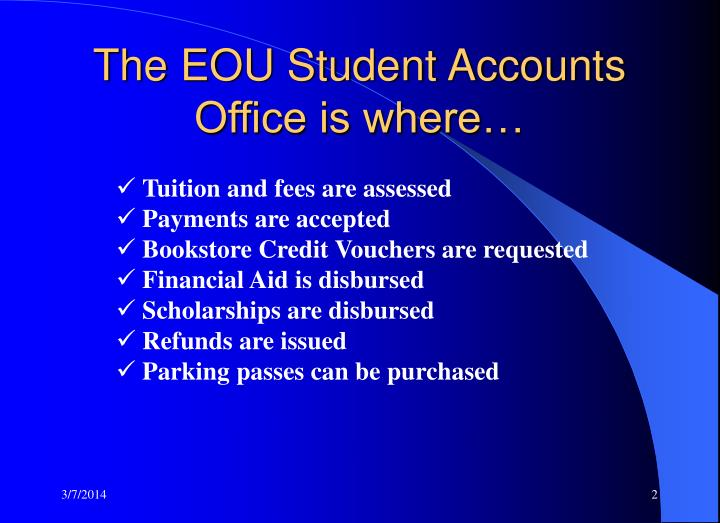 The eou student accounts office is where