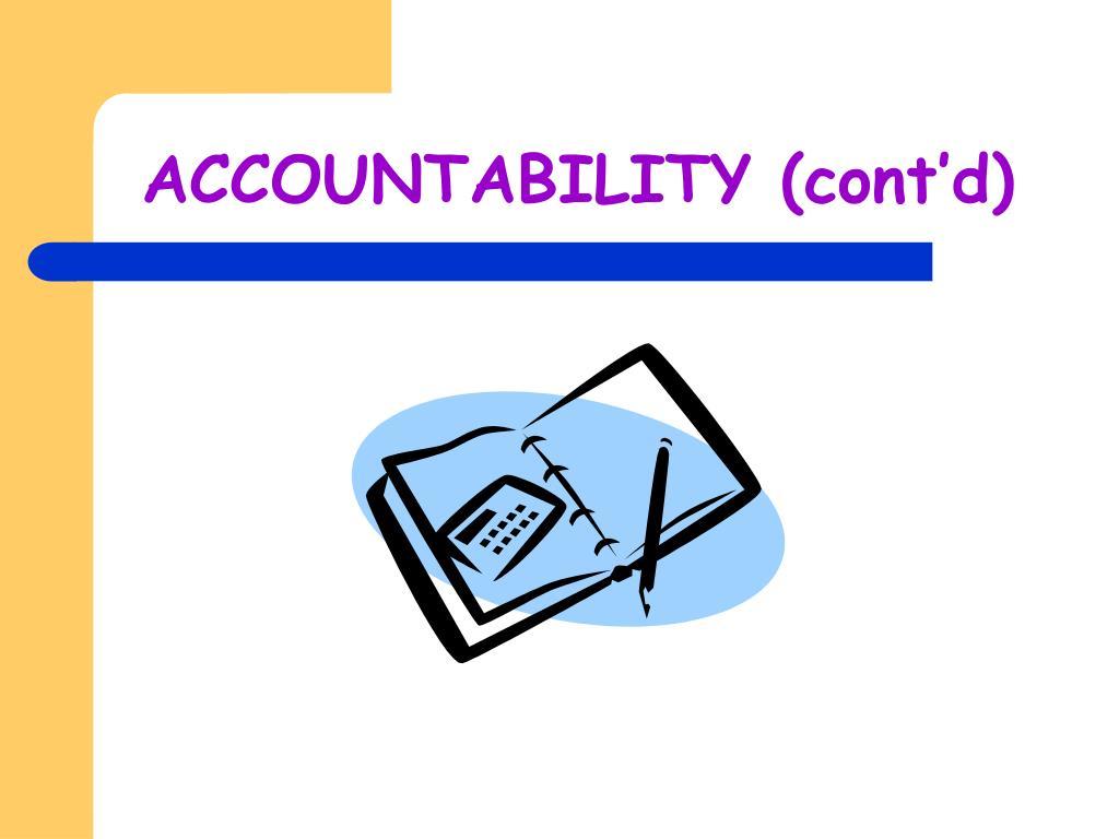 ACCOUNTABILITY (cont'd)