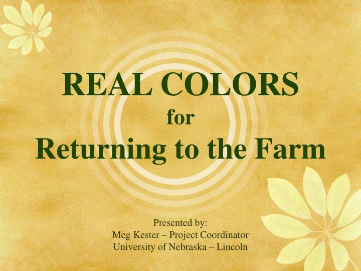 real colors for returning to the farm n.