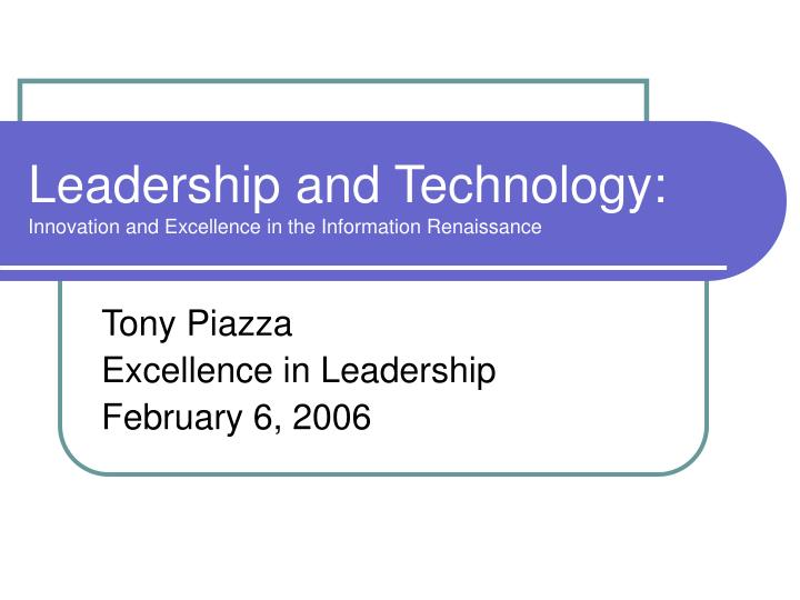 leadership and technology innovation and excellence in the information renaissance n.