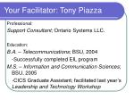 your facilitator tony piazza