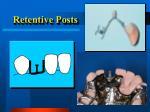 retentive posts