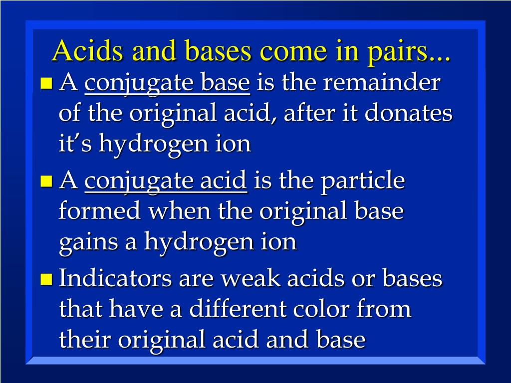 Acids and bases come in pairs...