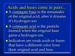 acids and bases come in pairs