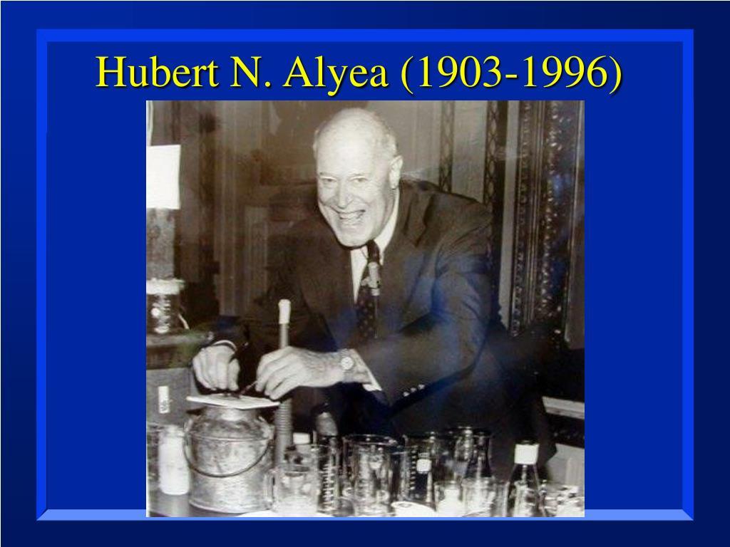 Hubert N. Alyea (1903-1996)