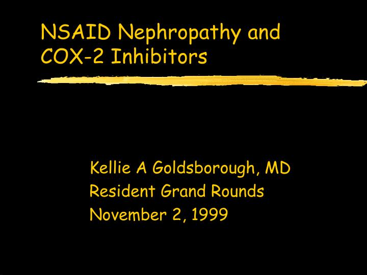 nsaid nephropathy and cox 2 inhibitors n.