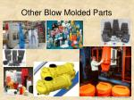 other blow molded parts