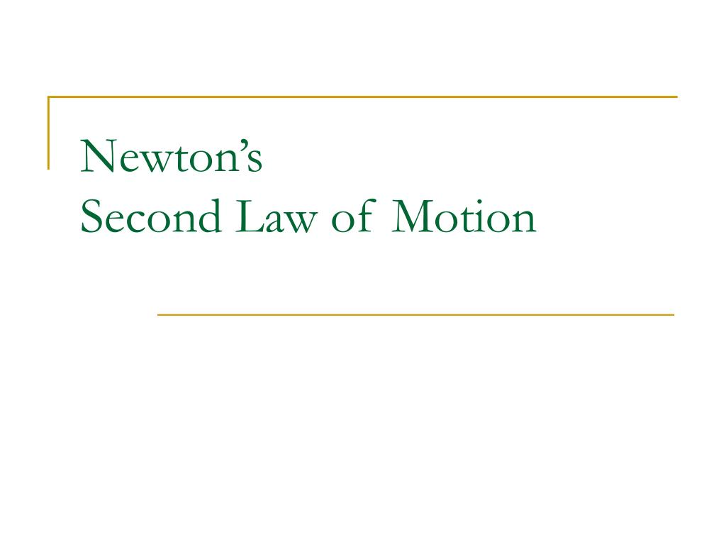 newton s second law of motion l.