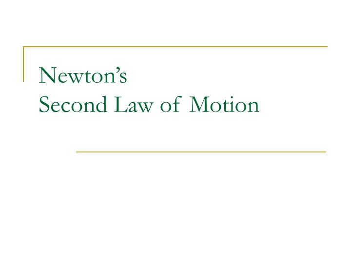 newton s second law of motion n.