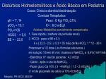 dist rbios hidroeletrol ticos e cido b sico em pediatria52