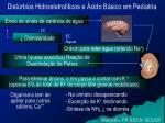 dist rbios hidroeletrol ticos e cido b sico em pediatria9
